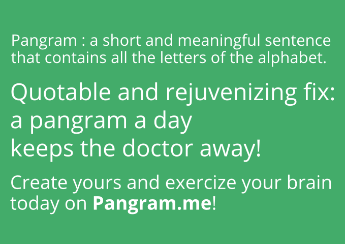 A pangram a day keeps the doctor away
